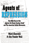 Agents of Repression: The Fbi's Secret Wars Against the Black Panther Party and the American Indian Movement Cover Image