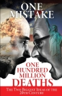 One Mistake, One Hundred Million Deaths: The Two Biggest Ideas of the 20th Century Cover Image