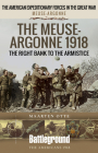 The Meuse-Argonne 1918: The Right Bank to the Armistice (Battleground Books: Wwi) Cover Image