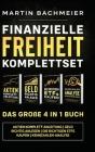Finanzielle Freiheit Komplettset - Das große 4 in 1 Buch: Aktien Komplett-Anleitung Geld richtig anlegen Die richtigen ETFs kaufen Kennzahlen-Analyse Cover Image