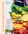 The Nutritionist's Kitchen: Transform Your Diet and Discover the Healing Power of Whole Foods Cover Image