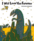 I Will Love You Forever (Tyrannosaurus Series) Cover Image