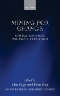 Mining for Change: Natural Resources and Industry in Africa (Wider Studies in Development Economics) Cover Image