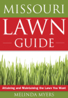 The Missouri Lawn Guide: Attaining and Maintaining the Lawn You Want (Guide to Midwest and Southern Lawns) Cover Image