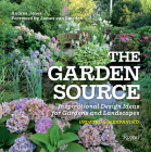 The Garden Source: Inspirational Design Ideas for Gardens and Landscapes Cover Image