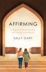 Affirming: A Memoir of Faith, Sexuality, and Staying in the Church Cover Image