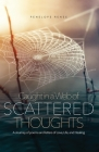Caught in a Web of Scattered Thoughts: A Journey of poems and letters of Love, Life, and Healing Cover Image