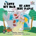 I Love My Dad (English Portuguese Bilingual Book for Kids - Brazilian) (English Portuguese Bilingual Collection) Cover Image