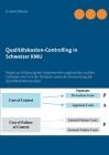 Qualitätskosten-Controlling in Schweizer KMU: Studie zur Erfassung des Implementierungsstandes und der Zufrieden-heit mit der ISO 9001 sowie der Anwen Cover Image