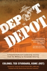 Depot to Depot: A Transformational Leadership Journey from the Military to Corporate America Cover Image