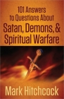 101 Answers to Questions about Satan, Demons, & Spiritual Warfare Cover Image