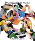 Photography Is Magic (Signed Edition) Cover Image
