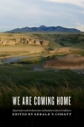 We Are Coming Home: Repatriation and the Restoration of Blackfoot Cultural Confidence Cover Image