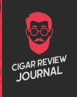 Cigar Review Journal: Aficionado - Cigar Bar Gift - Cigarette Notebook - Humidor - Rolled Bundle - Flavors - Strength - Cigar Band - Stogies Cover Image