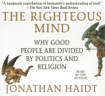 The Righteous Mind: Why Good People Are Divided by Politics and Religion (Your Coach in a Box) Cover Image