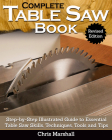 Complete Table Saw Book, Revised Edition: Step-By-Step Illustrated Guide to Essential Table Saw Skills, Techniques, Tools and Tips Cover Image