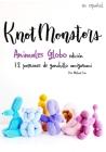 Knotmonsters: Animales Globo edición: 12 patrones de ganchillo amigurumi (SPANISH/ESPAÑOL) Cover Image