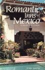 Romantic Inns of Mexico: A Selective Guide to Charming Accommodations South of the Border Cover Image