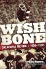 Wishbone: Oklahoma Football, 1959-1985 Cover Image