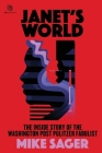 Janet's World: The Inside Story of Washington Post Pulitzer Fabulist Janet Cooke Cover Image