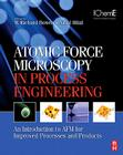 Atomic Force Microscopy in Process Engineering: Introduction to AFM for Improved Processes and Products Cover Image