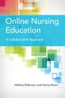 Online Nursing Education: A Collaborative Approach: A Collaborative Approach Cover Image