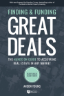 Finding and Funding Great Deals: The Hands-On Guide to Acquiring Real Estate in Any Market Cover Image
