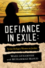 Defiance in Exile: Syrian Refugee Women in Jordan Cover Image