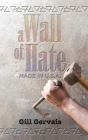 A Wall of Hate: Made in the Usa Cover Image
