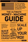 The Ultimate Money-Machine Guide [6 in 1]: 250+ Ways to Decrease Spending, Increase Savings, and Make Your Money Work for You! Cover Image