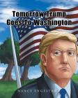Tomorrow Trump Goes To Washington Cover Image