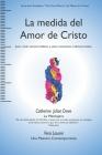 La medida del Amor de Cristo: Jesús revela secretos bíblicos y aclara enseñanzas malinterpretadas. Cover Image