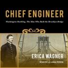 Chief Engineer Lib/E: Washington Roebling, the Man Who Built the Brooklyn Bridge Cover Image