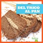 del Trigo Al Pan (from Wheat to Bread) Cover Image
