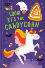Look! It's the Candycorn (Llamacorn and Friends) Cover Image