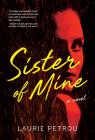 Sister of Mine: A Novel Cover Image