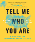 Tell Me Who You Are: A Road Map for Cultivating Racial Literacy Cover Image