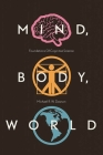 Mind, Body, World: Foundations of Cognitive Science (OPEL: Open Paths to Enriched Learning) Cover Image