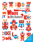Where Is My Robot? Cover Image