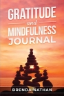 Gratitude and Mindfulness Journal: Journal to Practice Gratitude and Mindfulness Cover Image