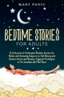 Bedtime Stories for Adults: A Collection of Meditation Bedtime Stories for Adults with Relaxing Subjects to Fall Asleep and Reduce Stress and Anxi Cover Image