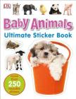Ultimate Sticker Book: Baby Animals: More Than 250 Reusable Stickers Cover Image