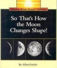 So That's How the Moon Changes Shape! (Rookie Read-About Science: Space Science) Cover Image