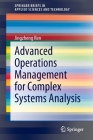 Advanced Operations Management for Complex Systems Analysis (Springerbriefs in Applied Sciences and Technology) Cover Image