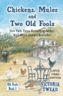 Chickens, Mules and Two Old Fools - LARGE PRINT Cover Image