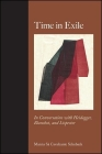 Time in Exile: In Conversation with Heidegger, Blanchot, and Lispector (Suny Series) Cover Image