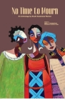 No Time to Mourn: An anthology by South Sudanese Women Cover Image