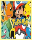 Pokemon How to Draw: This Book Is for Kids and Adults Cover Image
