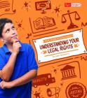 Understanding Your Legal Rights (Kids' Guide to Government) Cover Image