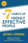 The 7 Habits of Highly Effective People: Guided Journal (Goals Journal, Self Improvement Book) Cover Image